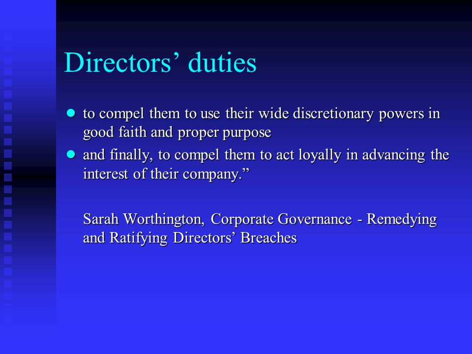 Directors' duties ● Directors are subject to various duties, both common law and statutory. At a very fundamental level, these duties are directed at