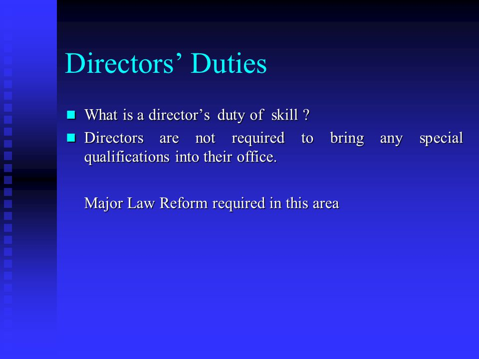 Directors' duties ● to compel them to use their wide discretionary powers in good faith and proper purpose ● and finally, to compel them to act loyall