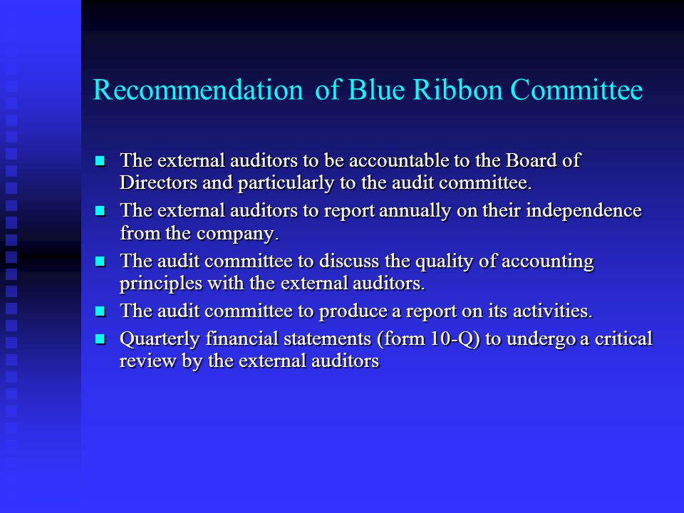 Recommendation of Blue Ribbon Committee Member of the Audit Committee to be independent of the company (not employees) Member of the Audit Committee t