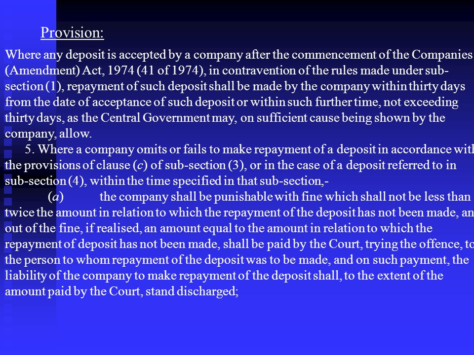Provision: b) No deposit referred to in clause(a) shall be renewed by the company after the expiry of the term thereof unless the deposit is such that