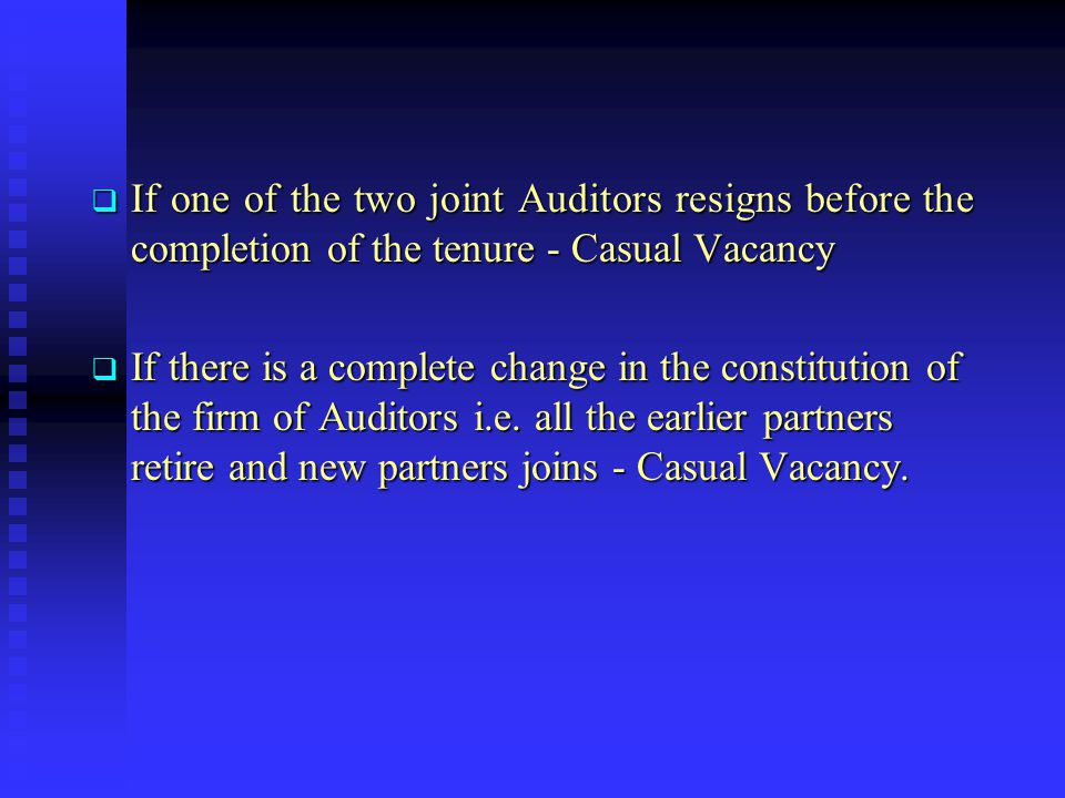 Filling up of Casual Vacancy  BOD may fill any casual vacancy. Sec 224(6)(a)  Vacancy caused by resignation - filled by the company in GM.  Such Au