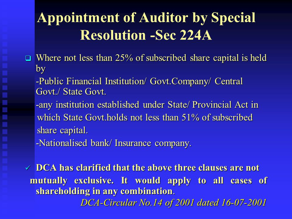 Appointment of Auditor by Central Government  If no Auditor appointed at an AGM- Central Govt. may appoint. Sec 224(3)  Company to give notice to Ce