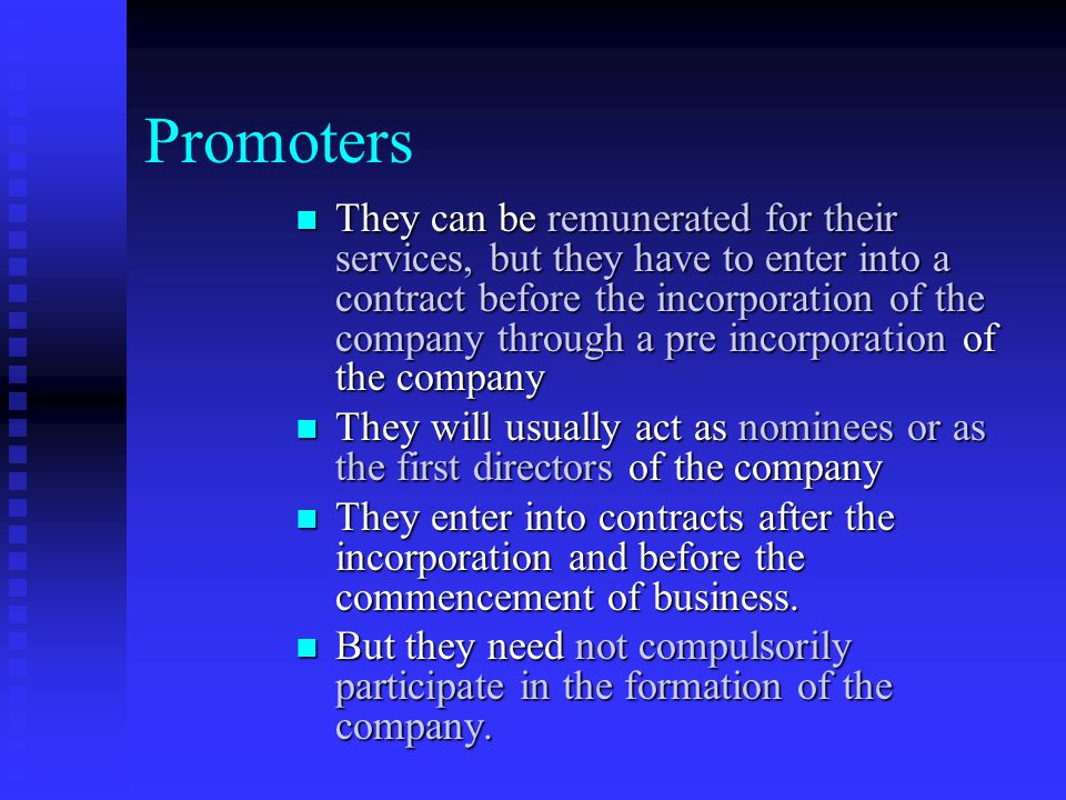 Incorporation of a Company The persons who conceive an idea of a company decide and do the necessary work for formation of a company are called the pr
