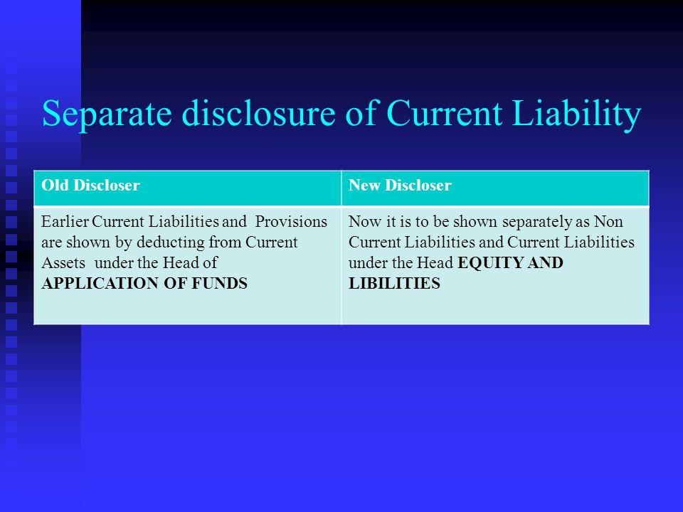 RESERVES & SURPLUS Old Schedule VIRevised Schedule VI P&L debit balance was shown under the head Miscellaneous expenditure & losses Debit balance of P