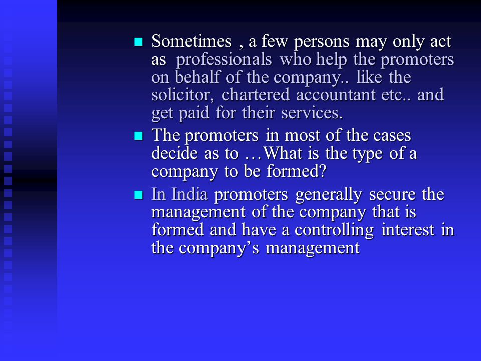 Promoters They can be remunerated for their services, but they have to enter into a contract before the incorporation of the company through a pre inc