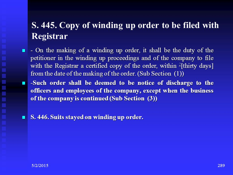 S. 441. Commencement of winding up by Court.- Voluntary Winding up- deemed to have commenced at the date of passing of special resolution; Voluntary W