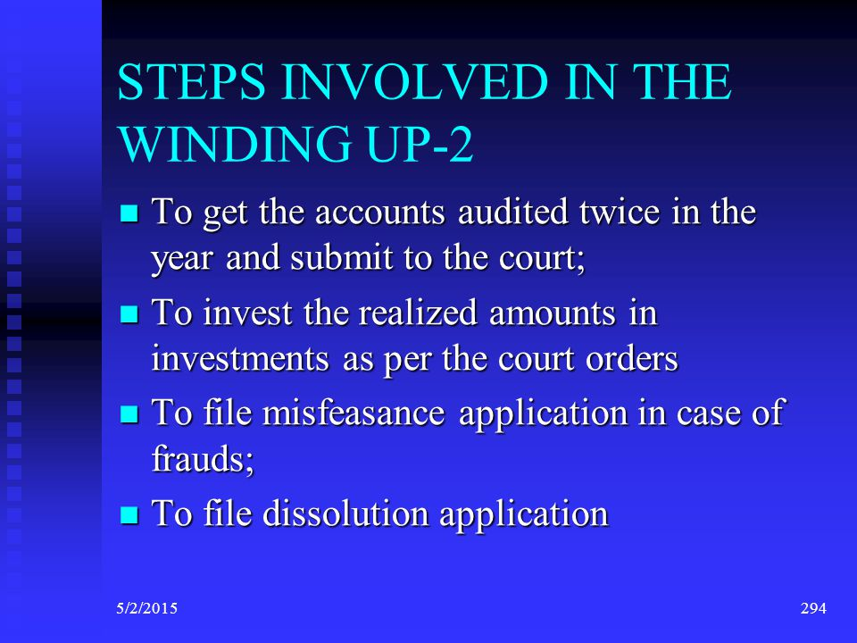 STEPS INVOLVED IN THE WINDING UP-1 To take into custody or under control, all the property, effects and actionable claims to which the company is or a
