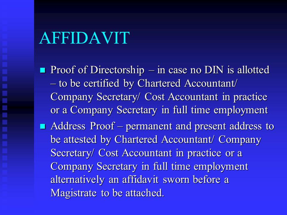Attachments Affidavit as per Annexure A by each of the existing director sworn to before a first class judicial magistrate or executive magistrate or