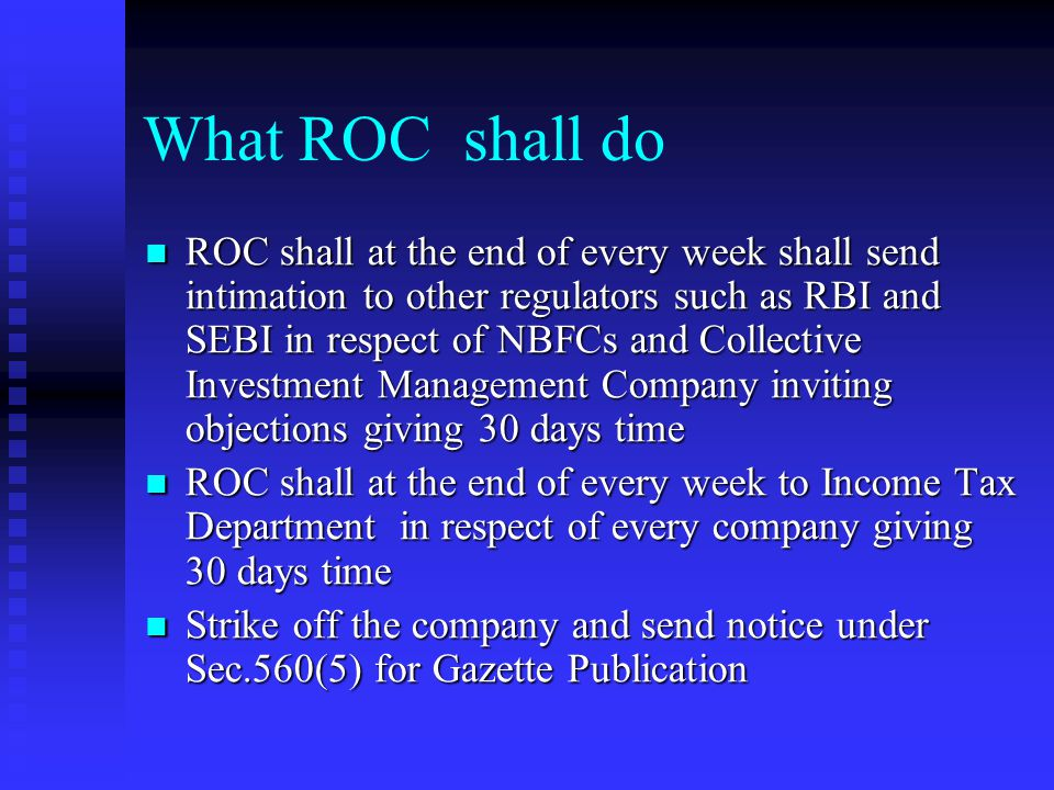 What ROC shall do Registrar shall give notice, if found in order, to the company under Sec.560 (3) by e mail to the email address giving 30 days time