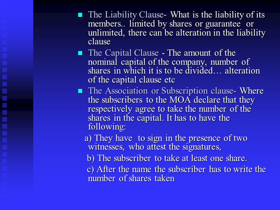 The Compulsory Clauses in MOA The Name Clause – it decides on the name of the company based on the capital involved The Name Clause – it decides on th