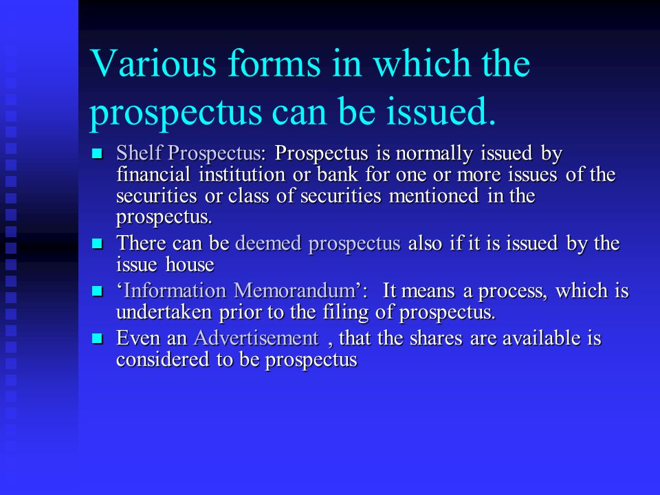 Prospectus It is an invitation issued to the public to purchase or subscribe shares or debentures of the company. It is an invitation issued to the pu