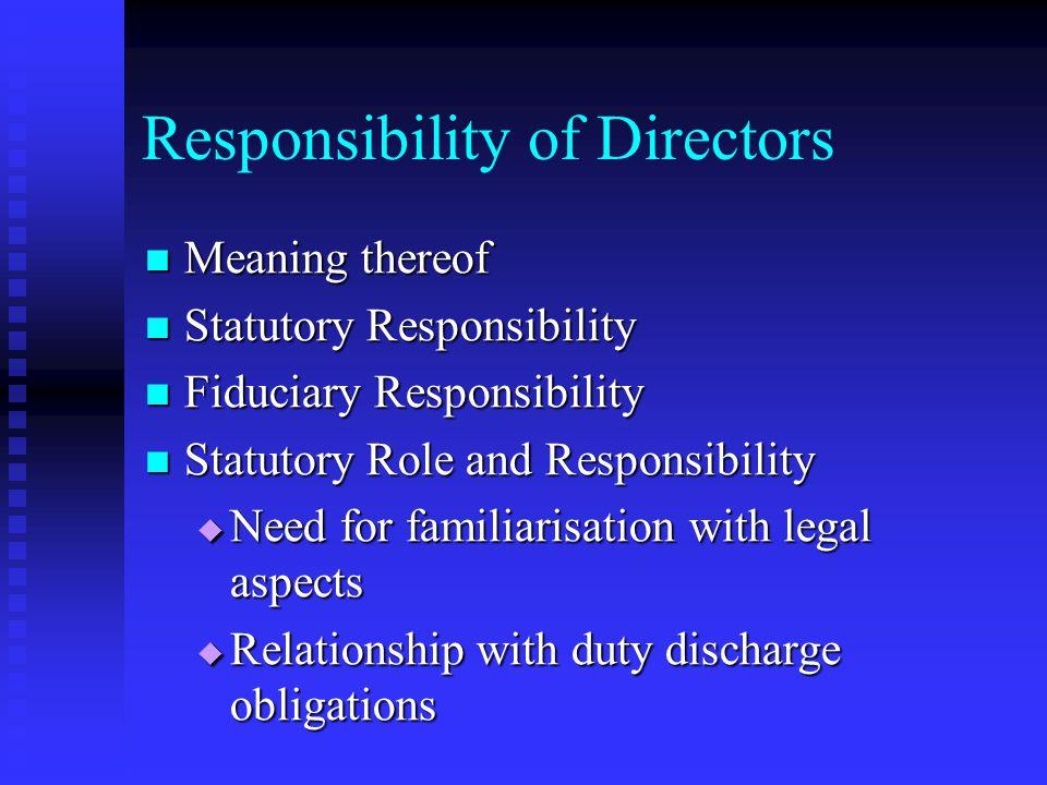 Types of Directors Nominee- Director whose function is passive in nature. Nominee director are subject to directors responsibilities. Nominee director