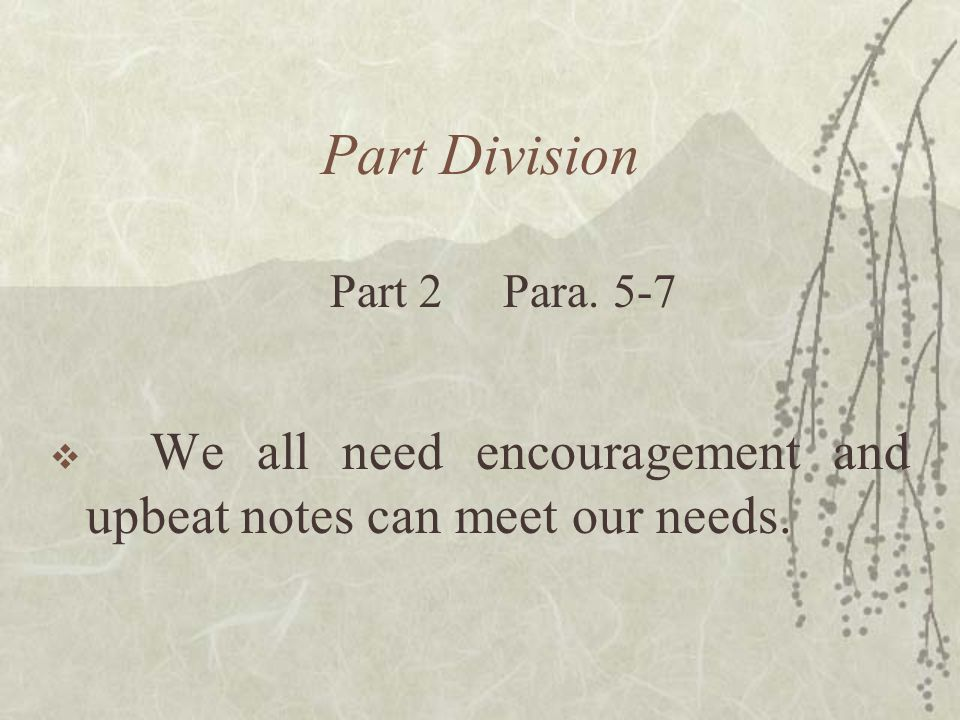 Part Division  Don Wolf's uplifting notes made the author confident and many others feel good.