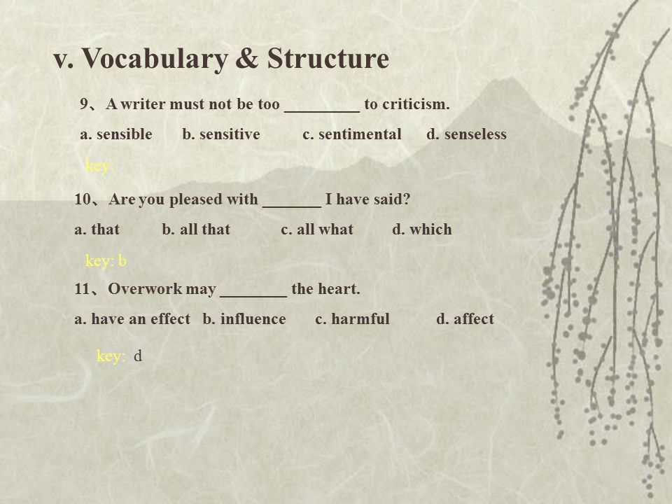 v. Vocabulary & Structure 6 、 He will never _______ anything if he doesn't work. a. achieve b. attain c. contribute d. reach key:b 7 、 My father likes