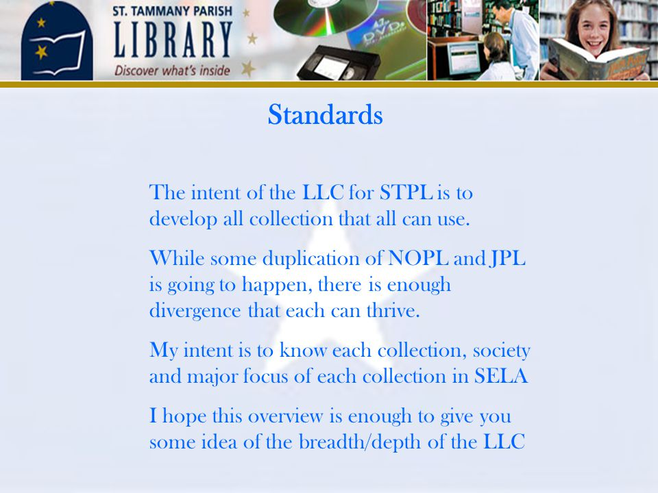 Standards The intent of the LLC for STPL is to develop all collection that all can use.