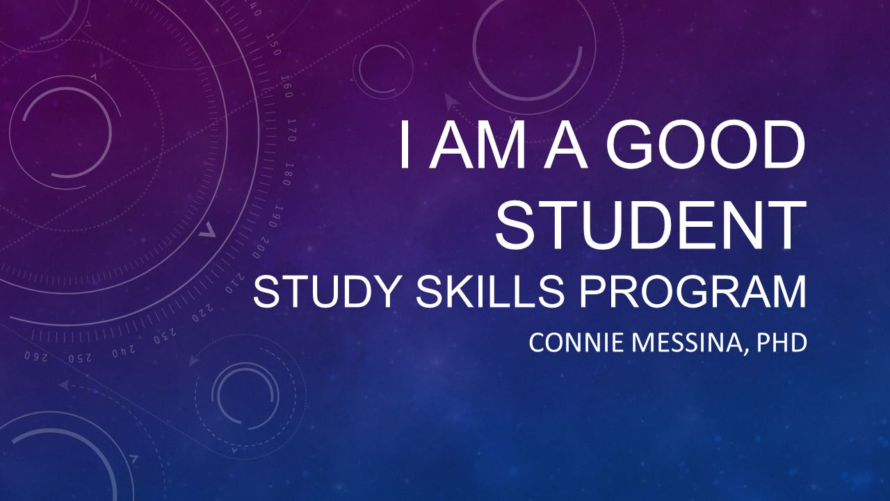 I AM A GOOD STUDENT I – Interest A – Activate M – Manage A – Affirm G – Gather O – Organize O – Outline D – Decide S – Strategize T – Test U – Use D – Do E – Evaluate N – Normalize T – Try It!