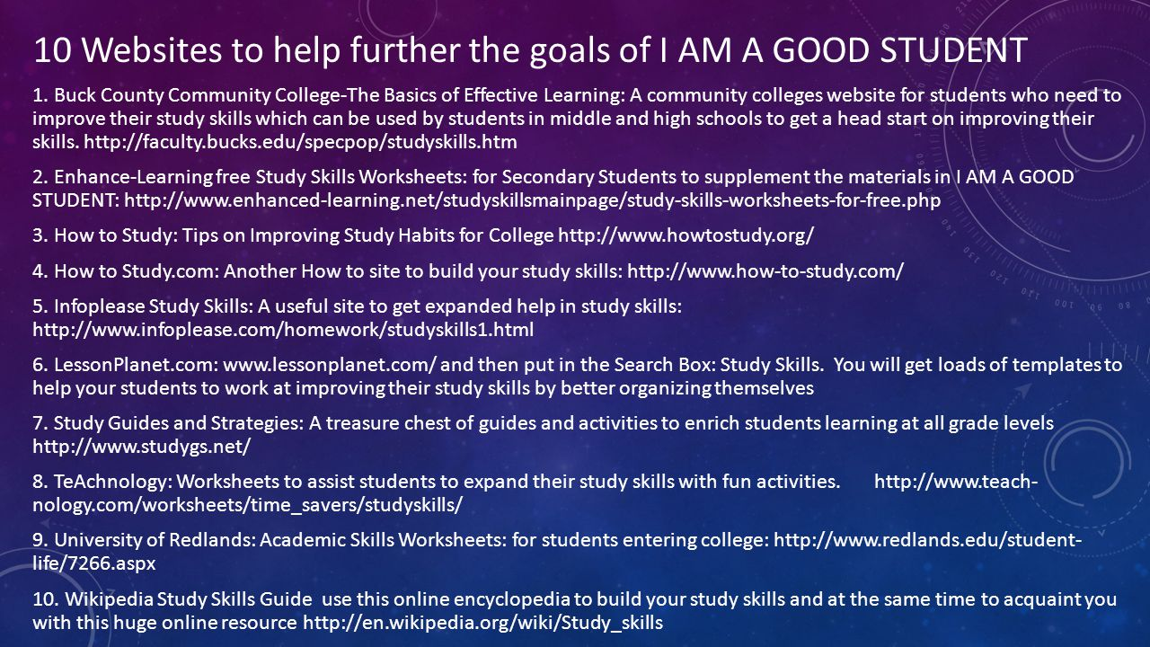 10 Websites to help further the goals of I AM A GOOD STUDENT 1.