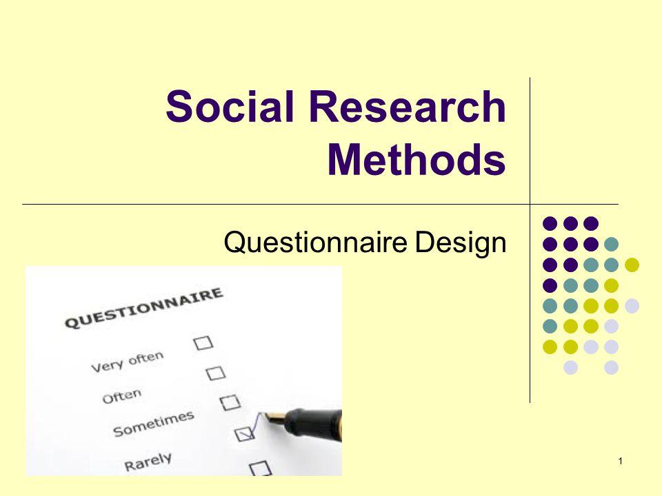 1 Social Research Methods Questionnaire Design