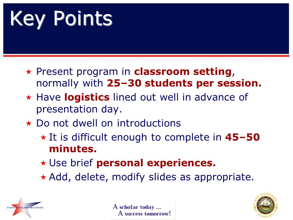 Key Points  Present program in classroom setting, normally with 25–30 students per session.