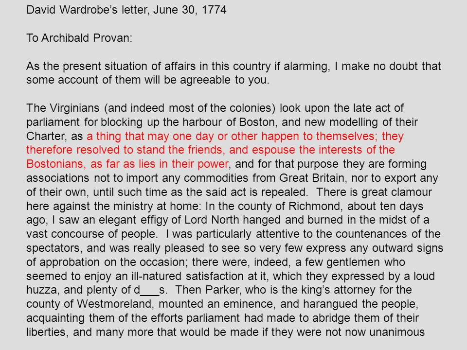 David Wardrobe's letter, June 30, 1774 To Archibald Provan: As the present situation of affairs in this country if alarming, I make no doubt that some account of them will be agreeable to you.