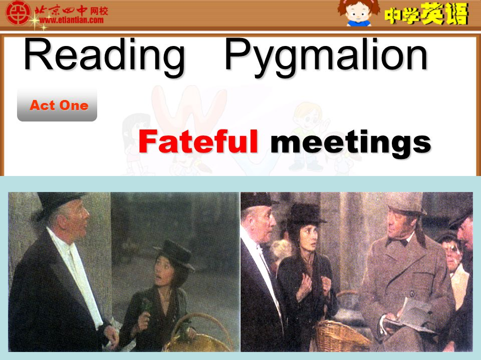 ReadingPygmalion Reading Pygmalion Fateful meetings Act One