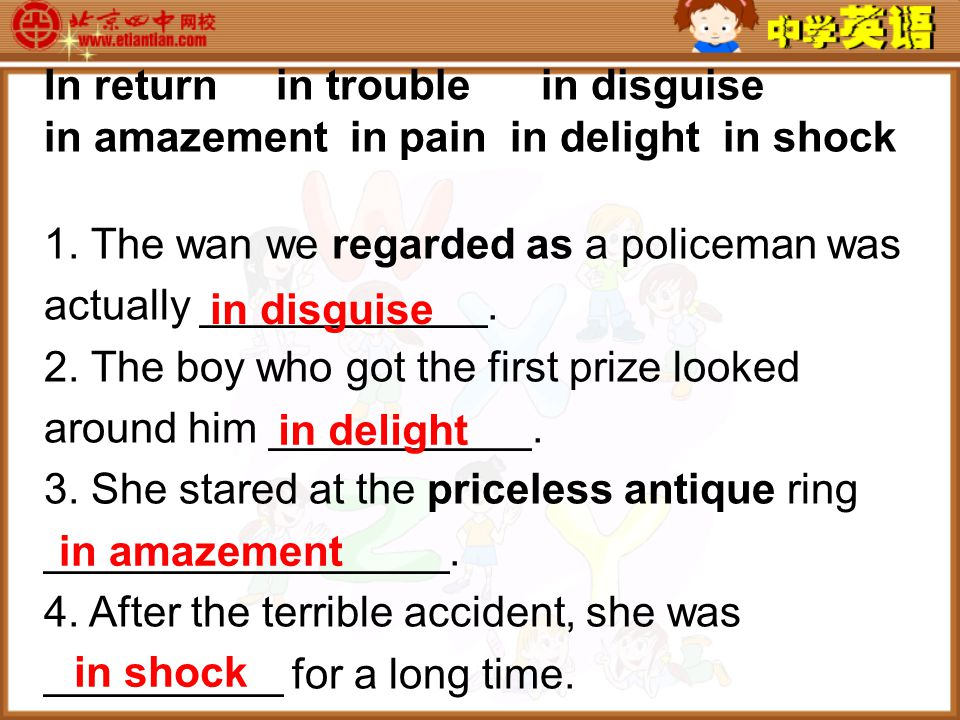 In return in trouble in disguise in amazement in pain in delight in shock 1.