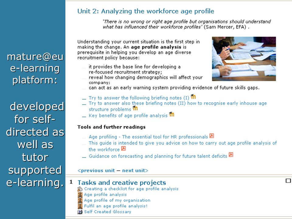 25 Nov 2010, Brussels mature@eu e-learning platform: developed for self- directed as well as tutor supported e-learning.