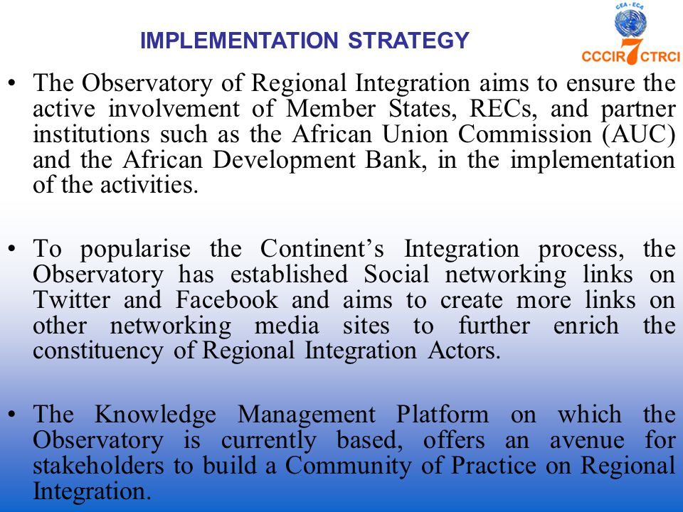 The Observatory of Regional Integration aims to ensure the active involvement of Member States, RECs, and partner institutions such as the African Union Commission (AUC) and the African Development Bank, in the implementation of the activities.