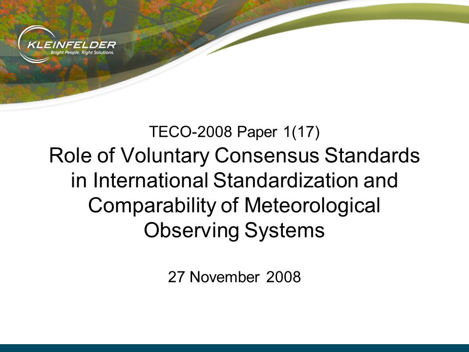 TECO-2008 Paper 1(17) Role of Voluntary Consensus Standards in International Standardization and Comparability of Meteorological Observing Systems 27