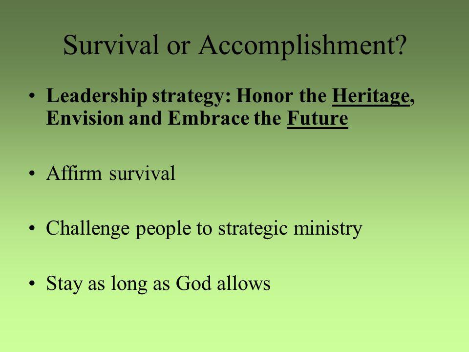 Survival or Accomplishment.