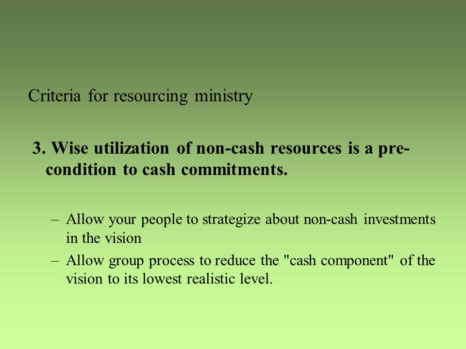 Criteria for resourcing ministry 3.