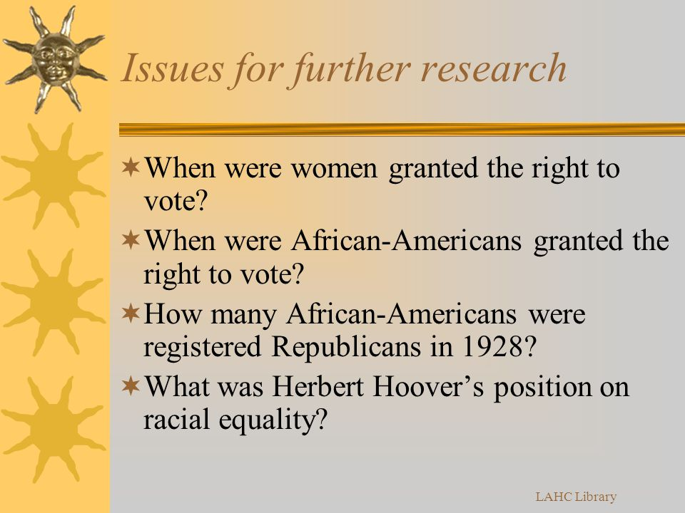 LAHC Library Issues for further research  When were women granted the right to vote.