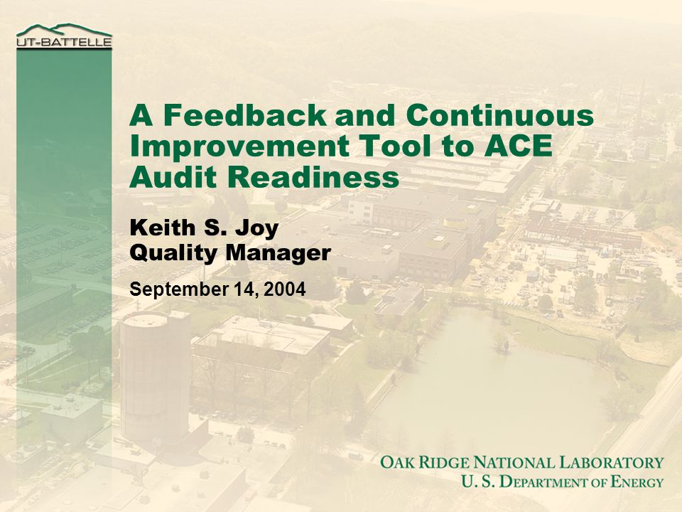 A Feedback and Continuous Improvement Tool to ACE Audit Readiness Keith S.