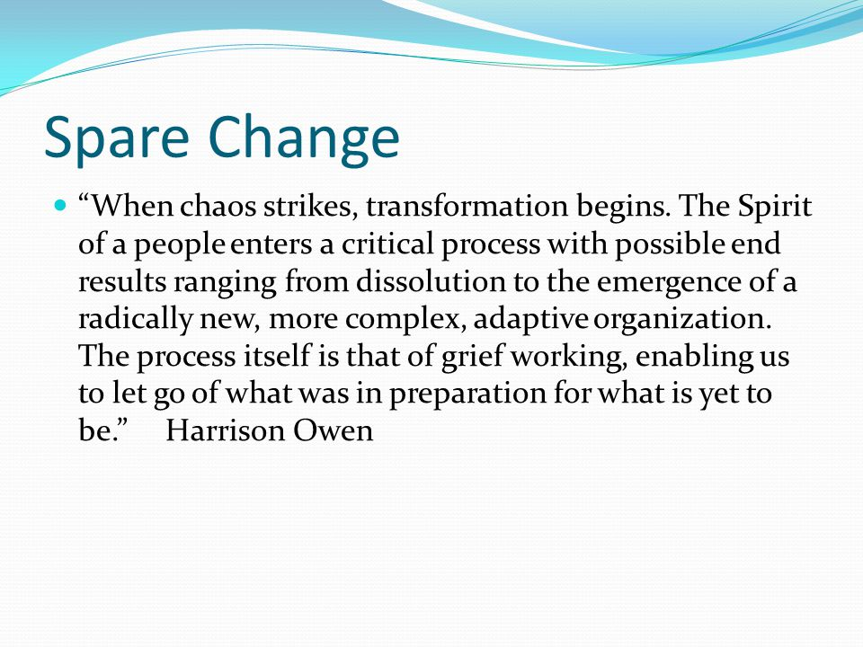 "Spare Change ""Even more important,"" he said, ""is the way complex systems seem to strike a balance between the need for order and the imperative to cha"