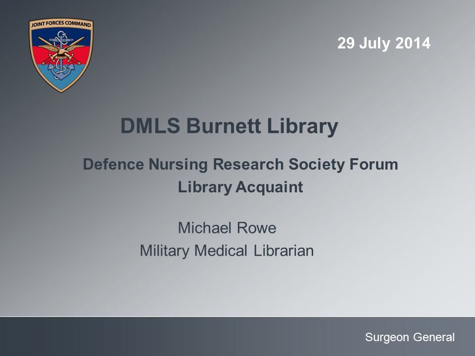 Surgeon General DMLS Burnett Library Defence Nursing Research Society Forum Library Acquaint Michael Rowe Military Medical Librarian 29 July 2014