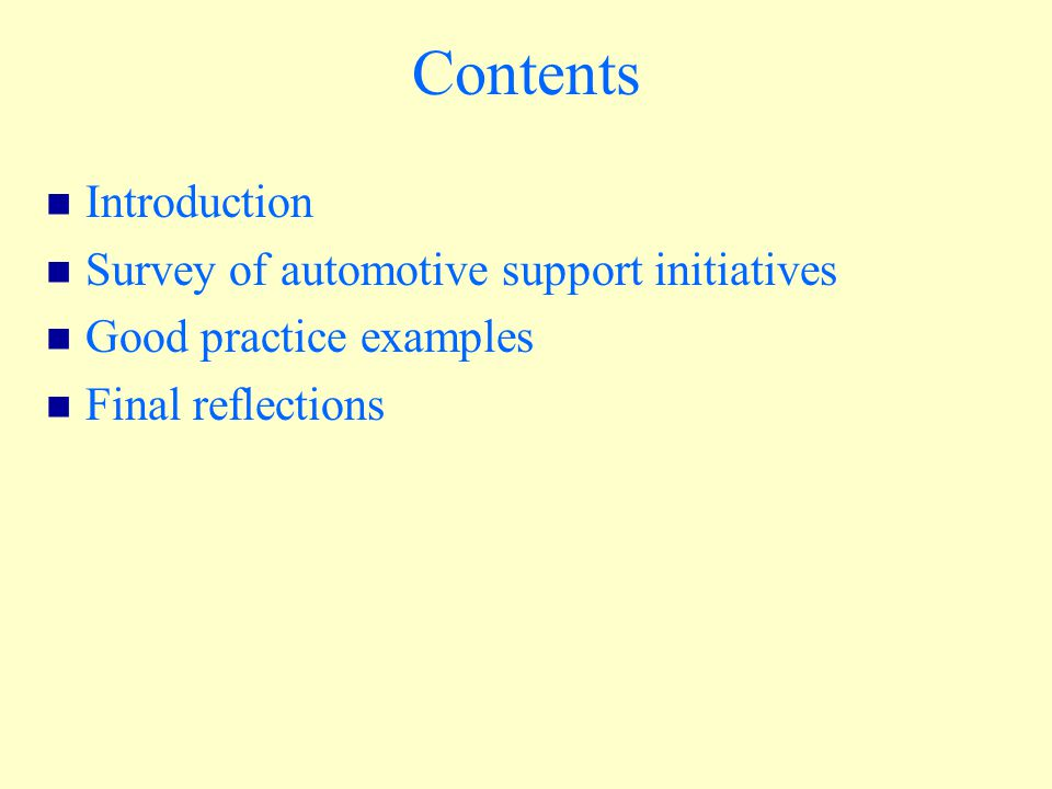 Contents Introduction Survey of automotive support initiatives Good practice examples Final reflections