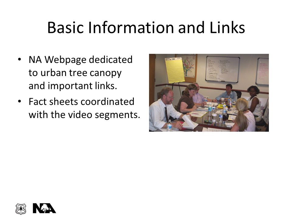 Basic Information and Links NA Webpage dedicated to urban tree canopy and important links. Fact sheets coordinated with the video segments.