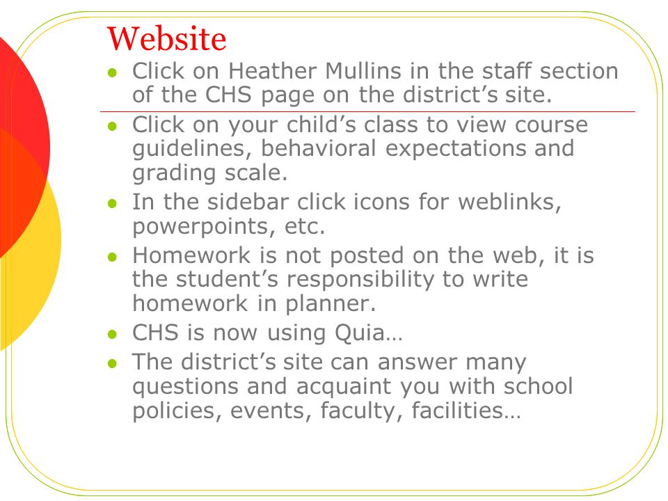 Website Click on Heather Mullins in the staff section of the CHS page on the district's site.