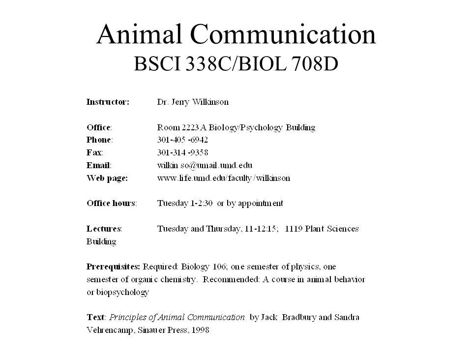 Animal Communication BSCI 338C/BIOL 708D