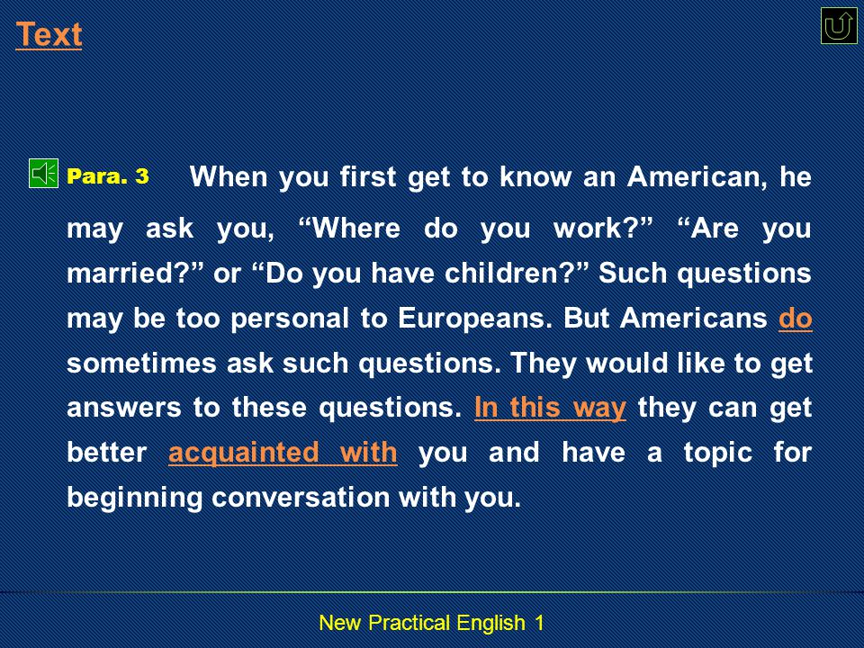 New Practical English 1 Sometimes a woman you meet for the first time may say, Don't call me Mrs.