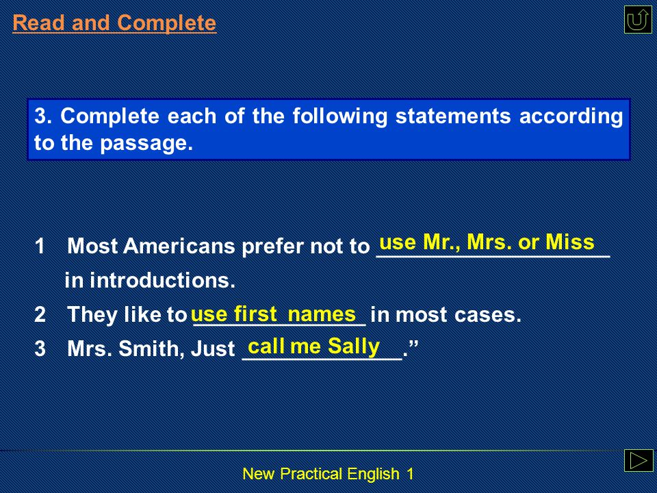 New Practical English 1 Read and Complete Similarly, Americans do not have a 4 _______ farewell .