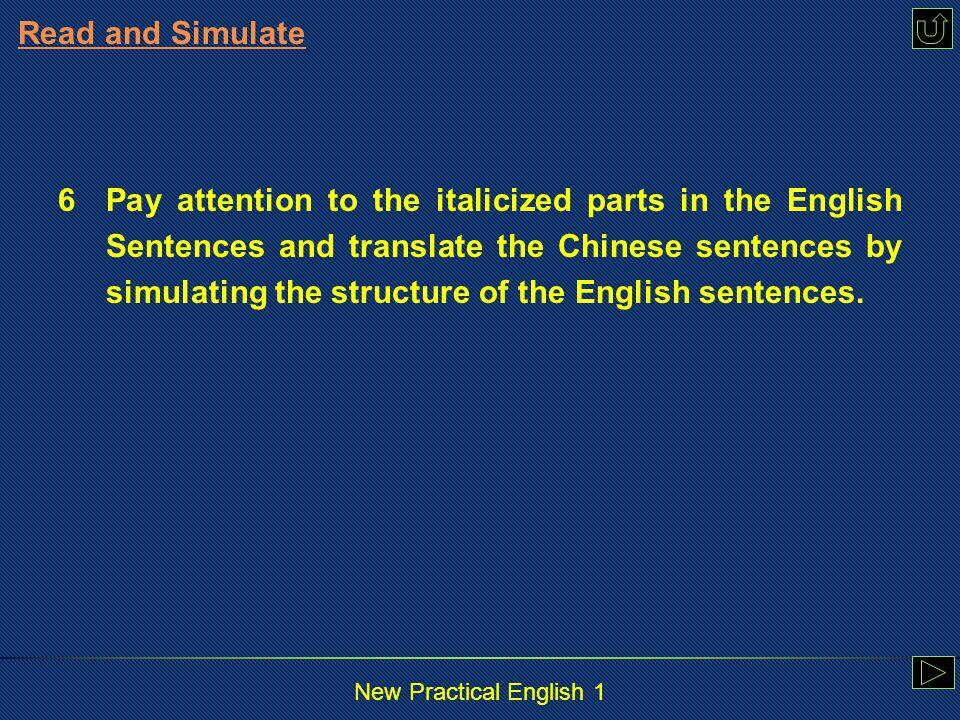 New Practical English 1 Read and Translate 6 陆杨教授站在飞机的登机口前向我们挥手告别。 Professor Lu Yang stood on the plane's entrance and waved good-bye to us.