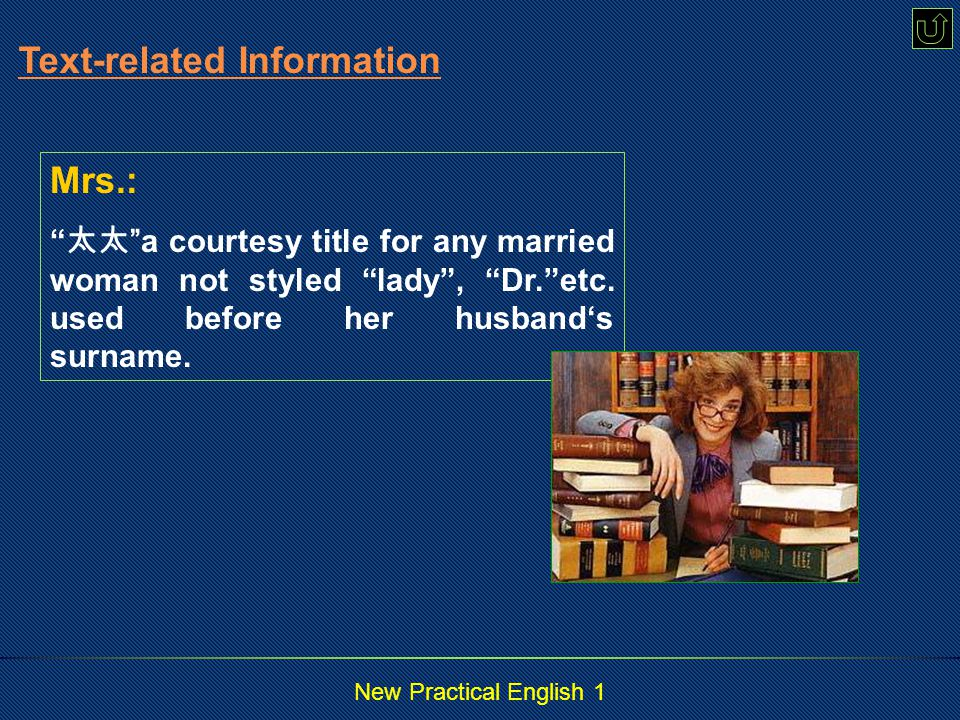 New Practical English 1 Mrs.: 太太 a courtesy title for any married woman not styled lady , Dr. etc.