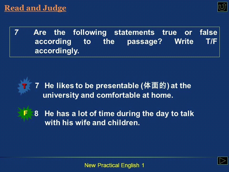 New Practical English 1 Read and Judge 5Sometimes it is difficult to make him change his mind.