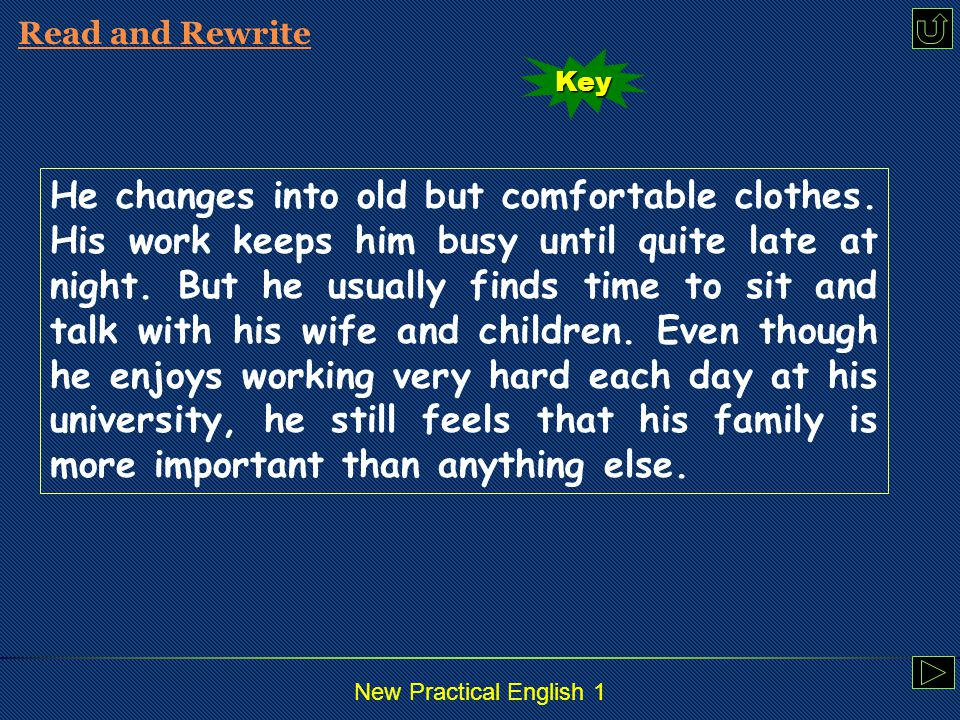 New Practical English 1 Read and Rewrite have everything under control, and he doesn't want any last-minute panic.