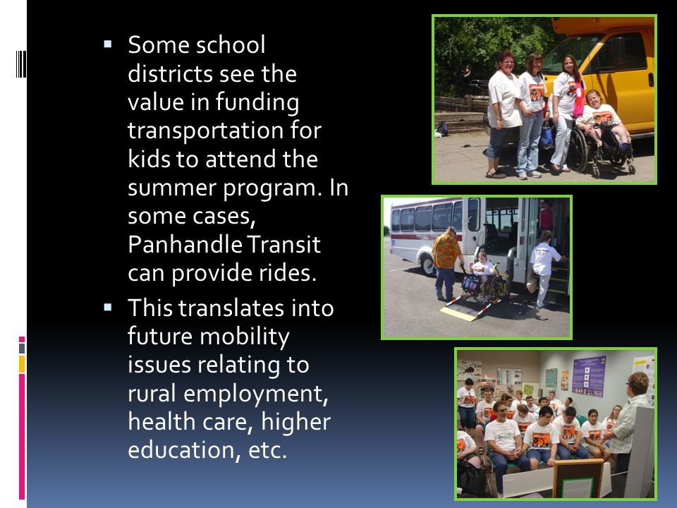  Some school districts see the value in funding transportation for kids to attend the summer program.