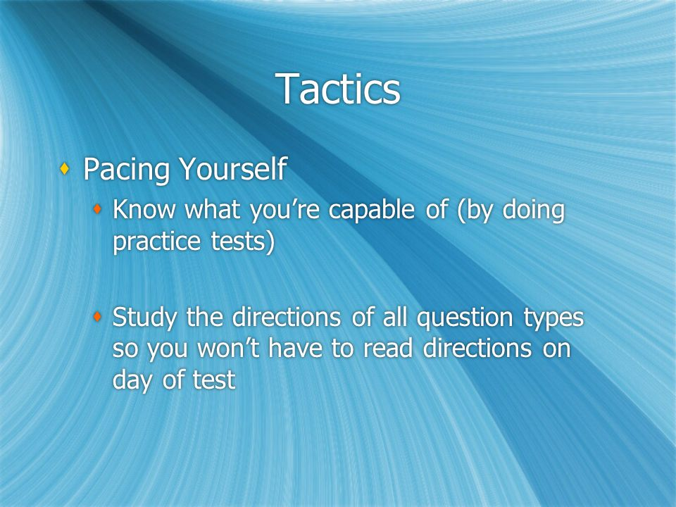 Tactics for the SAT  Setting Goals:  Take a test from prep book under true exam conditions & follow instructions to calculate your score  Setting Goals:  Take a test from prep book under true exam conditions & follow instructions to calculate your score