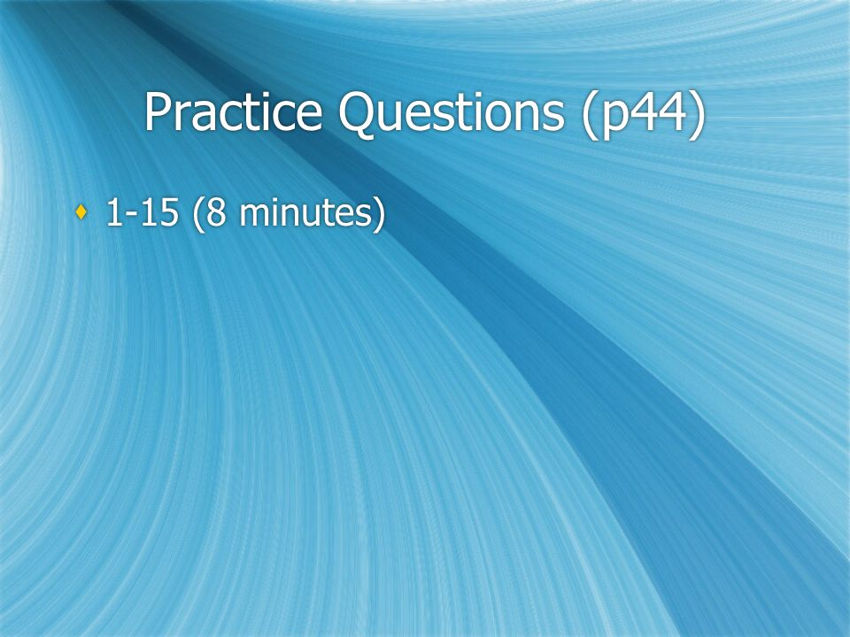 Sample Questions (p37)  Do #1-6 (in 3 minutes)