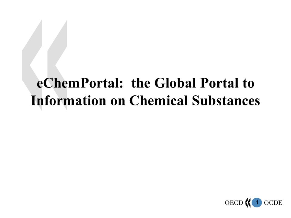 1 eChemPortal: the Global Portal to Information on Chemical Substances