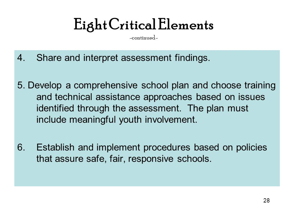 28 Eight Critical Elements -continued- 4.Share and interpret assessment findings.